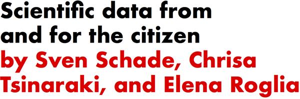 Scientific data from and for the citizen by Sven Schade, Chrisa Tsinaraki, and Elena Roglia