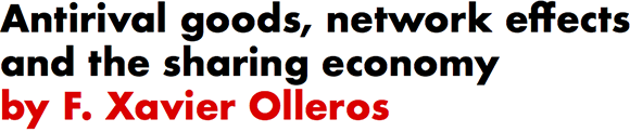 Antirival goods, network effects and the sharing economy by F. Xavier Olleros