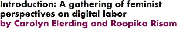 Introduction: A gathering of feminist perspectives on digital labor by Carolyn Elerding and Roopika Risam