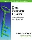 Michael H. Brackett. Data Resource Quality.