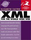 Elizabeth Castro. XML for the World Wide Web.