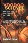 Robert L. Park. Voodoo Science.
