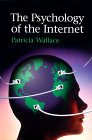 Patricia Wallace. The Psychology of the Internet.