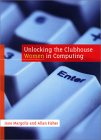 Jane Margolis and Allan Fisher. Unlocking the Clubhouse: Women in Computing.