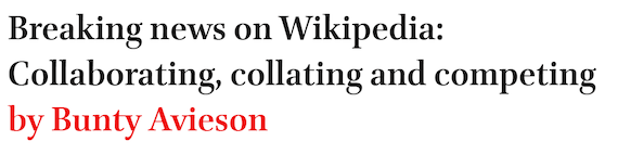 Breaking news on Wikipedia: Collaborating, collating and competing by Bunty Avieson