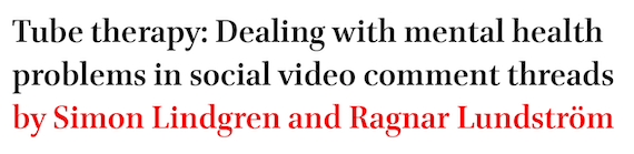 Tube therapy: Dealing with mental health problems in social video comment threads by Simon Lindgren and Ragnar Lundstrom
