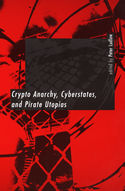 Peter Ludlow (editor). Crypto Anarchy, Cyberstates and Pirate Utopias.